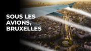 Sous les avions, Bruxelles : l'inextricable dossier du survol de la capitale