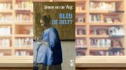 """""""Bleu de Delft"""", une femme dans un monde d'hommes"""