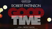 """Good Time"" : Robert Pattinson poursuit sa mue et plonge dans un New York électrique"