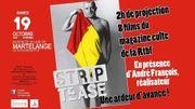 """""""Strip Tease"""" pour la première fois à Martelange"""