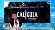 Caligula prend toute sa dimension face au souffle des vieilles pierres de Villers-La-Ville
