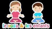 Doc Geo : Le yoga pour les enfants