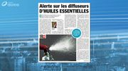 Attention aux dangers des diffuseurs d'huiles essentielles