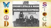 Crosby, Stills & Nash - Marrakesh Express