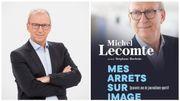 """Michel Lecomte dévoile les coulisses du journalisme sportif dans """"Mes arrêts sur image"""""""