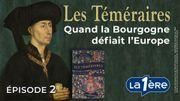 Les Téméraires - Le duc de Bourgogne contre Gand la rebelle (Épisode 2)