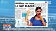 Pourquoi faut-il bannir le pain blanc? C'est dans le revue de presse