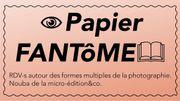 """""""PAPIER FANTôME"""" et esprit photo"""