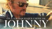 On a tous quelque chose de Johnny !