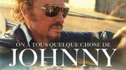 On a tous quelque chose de Johnny !