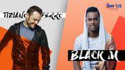Black M et Tiziano Ferro vous donnent rendez-vous place de la Digue!