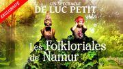 Les Folkloriales, un grand spectacle à ne pas manquer à Namur dès le 16juillet!