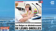 Les Belges se désintéressent de leurs oreilles