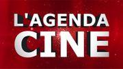 L'Agenda Ciné de la semaine
