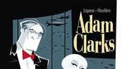 Adam Clarks – Espionnage, séduction et cambriole…