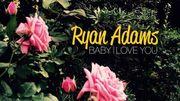 """Le rockeur Ryan Adams célèbre les amoureux avec le morceau """"Baby I Love You"""""""