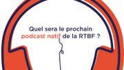Créez le prochain podcast natif de la RTBF !
