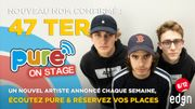 47 ter, nouvelle confirmation pour Pure On Stage 2019