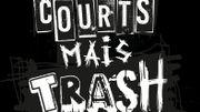 Courts mais Trash 2018 : sur les traces du trash