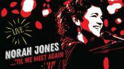 Norah Jones -'Til We Meet Again