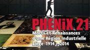 Phenix 21, une exposition sur l'histoire tumultueuse du bassin industriel liégeois