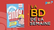 La BD de la semaine de Guillaume Drigeard: Andy, un conte de faits