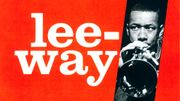 "Il y a 60 ans Lee Morgan enregistrait son album ""Leeway"""