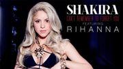 """Shakira et Rihanna sensuelles dans le clip de """"Can't Remember to Forget You"""""""