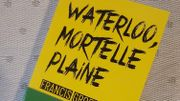 Waterloo, mortelle plaine, ... Bivouac sanglant en terre brabançonne...