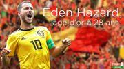 Eden Hazard, l'âge d'or à 28 ans