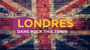 Rock This Town: Londres