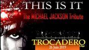 """""""This Is It """"The Michael Jackson Tribute"""" (A Tribute Like No Other) le Grand retour de """" Michael Jackson """" au Trocadéro ce mercredi 26 juin"""