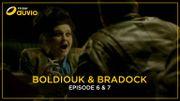 BOLDIOUK & BRADOCK [EPISODES 6 - 7] : Boldiouk face à ses vieux démons