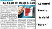 Mr Connard, Mr Branle, Mr Baraki... 1092 belges ont changé de nom. C'est dans la Revue de Presse