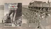 La ligne Pékin-Hankou: quand la Belgique ne mettait que 7 ans à construire un projet ferroviaire pharaonique