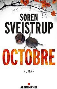 «Octobre», de Søren Sveistrup, chez Albin Michel