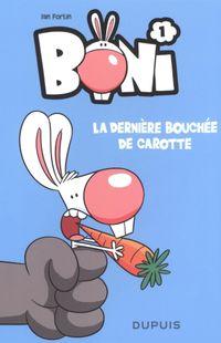 """"""" Boni, la dernière bouchée de carotte """" - Ian Fortin – Ed Dupuis"""