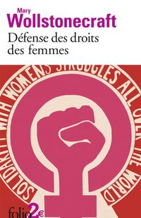 """ Défense des droits des femmes "" - Mary Wollstonecraft – Ed Folio"