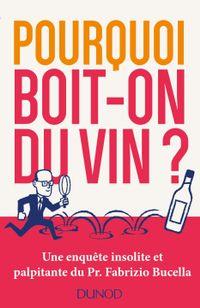 Pourquoi boit-on du vin ? de Fabrizio Bucella