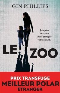 """Le Zoo"" - Gin Phillips -  Ed. 10/18"