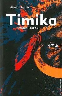 """Timika – western papou"" de Nicolas Rouillé - Ed Anacharsis"