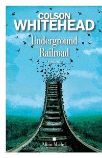 """Underground Railroad"" de C. Whitehead"