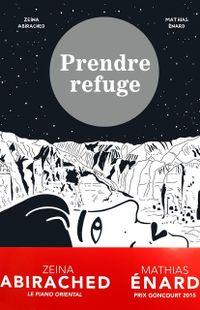 """Prendre refuge"" - Zeina Abirached & Mathias Énard -  Ed. Casterman"