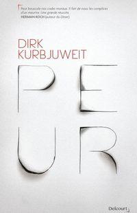 « Peur » - Dirk Kurbjuweit - Ed Delcourt