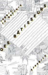 « Bâtisseurs » - Yannis La Macchia  – Ed Atrabile