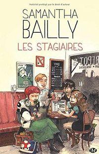 """"""" Les stagiaires """" - Samantha Bailly – Ed Le Livre de Poche"""