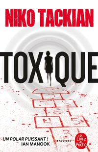 """ Toxique "" - Niko Tackian – Ed Le Livre de"