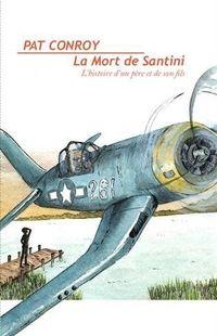 """"""" La mort de Santini """" - Pat Conroy – Ed Le nouveau pont"""