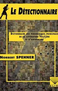 """Norbert Spehner, """"Le Détectionnaire"""", Alire"""