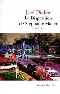 """""""La disparition de Stéphanie Mailer"""" - Joël Dicker – Éditions de Fallois"""